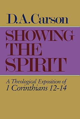 Showing the Spirit: 1 Cor 12-14