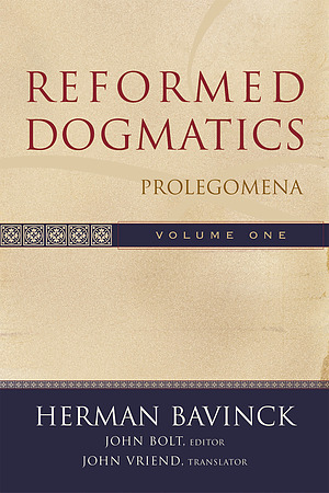 Reformed Dogmatics: Vol 1 Prolegomena