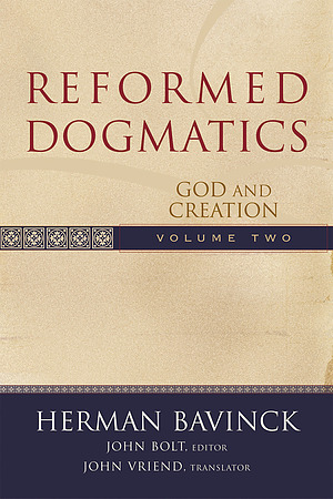 Reformed Dogmatics V. 2 God and Creation