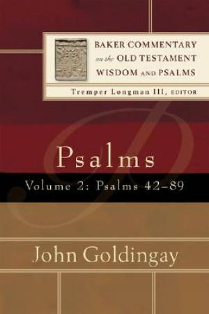 Psalms 42-89 : Vol 2 : Baker Commentary on the Old Testament Wisdom and Psalms