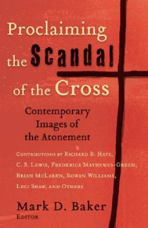 Proclaiming The Scandal Of The Cross Pb
