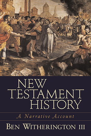 New Testament History: A Narrative Account