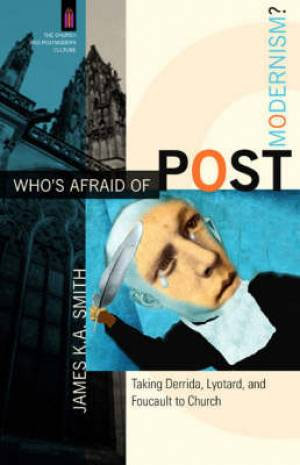 Who's Afraid of Postmodernism
