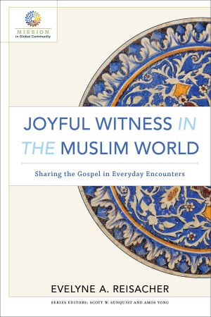 Joyful Witness in the Muslim World
