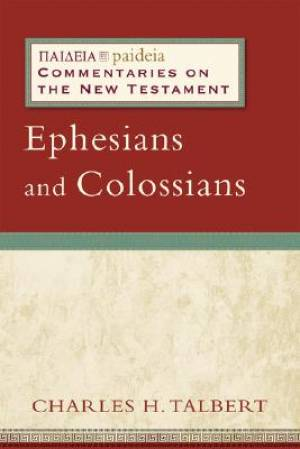 Ephesians & Colossians and Philemon : Paideia Commentaries