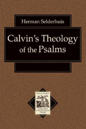 Calvins Theology Of The Psalms Pb