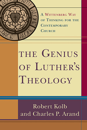 The Genius Of Luther�s Theology