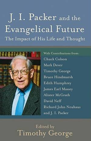 J.I.Packer and the Evangelical Future