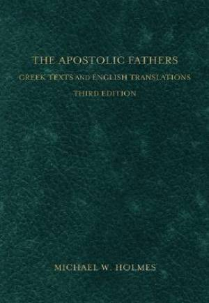 Apostolic Fathers The 3rd Ed Hb