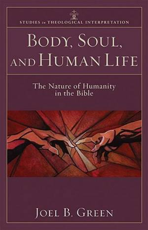 Body, Soul, and Human Life