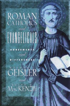 Roman Catholics and Evangelicals : Agreements and Differences