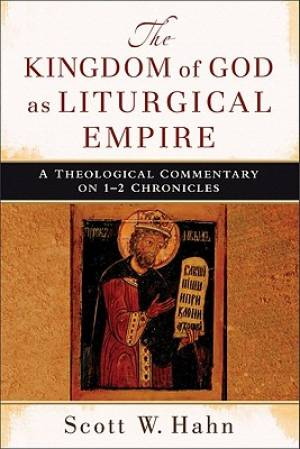 The Kingdom of God as Liturgical Empire