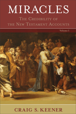 Miracles : The Credibility Of The New Testament Accounts