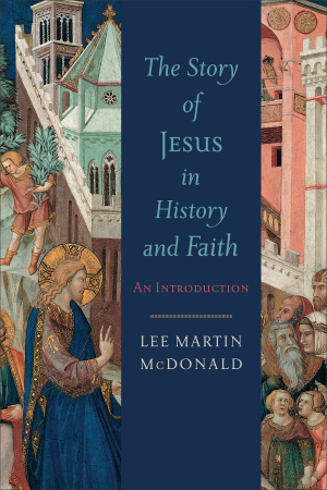 The Story of Jesus in History and Faith