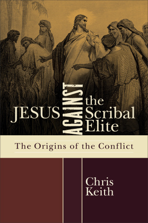 Jesus Against the Scribal Elite