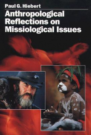Anthropological Reflections on Missiological Issues