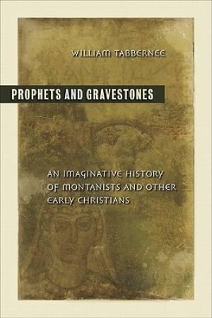 Prophets and Gravestones