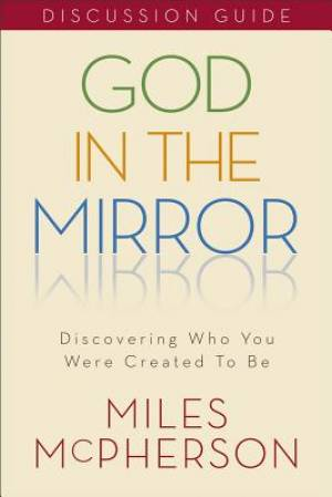 God in the Mirror Discussion Guide