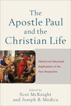 The Apostle Paul and the Christian Life