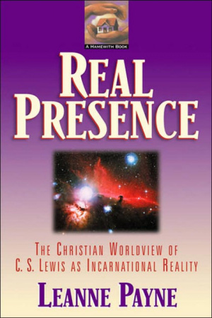 Real Presence: The Glory of Christ with Us and Within Us