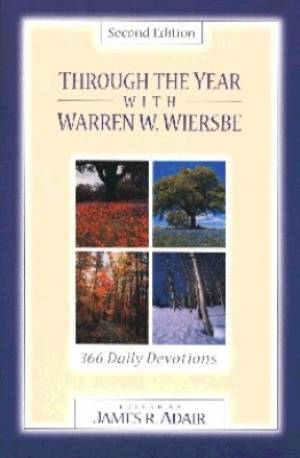 Through the Year with Warren W. Wiersbe: 366 Daily Devotionals