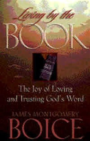 Living by the Book: The Joy of Loving and Trusting God's Word ; Based on Psalm 119