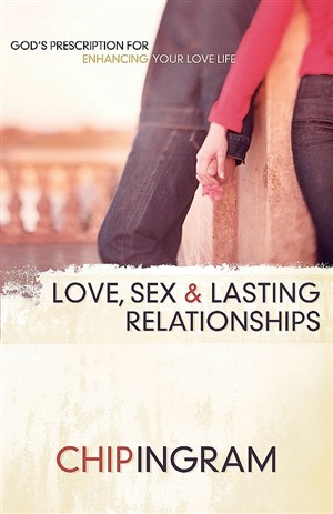Love, Sex and Lasting Relationships : God's Prescription for Enhancing Your Love Life