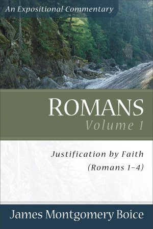 Romans: Vol 1 Justification by Faith, Romans 1-4