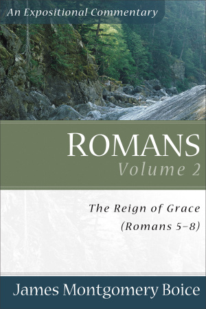 Romans 5-8:39 :  Vol 2 : Expositional Commentary