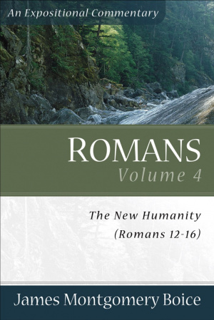Romans 12 - 16 : Vol 4 : The New Humanity,