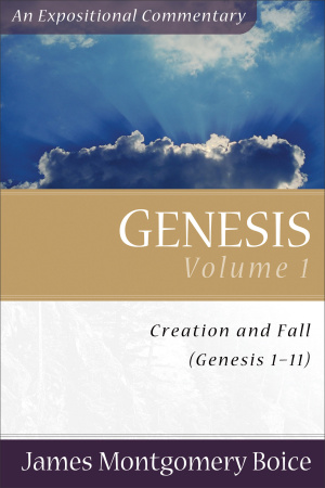 Genesis:1 - 11 : Boice Commentary