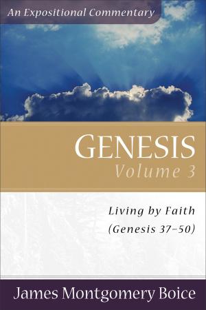 Genesis: 37- 50 : Boice Commentay