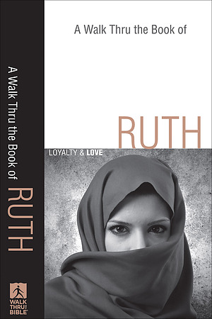 Walk Thru the Book of Ruth