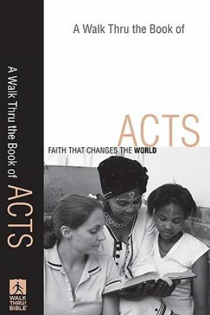 Walk Thru The Book Of Acts A Pb