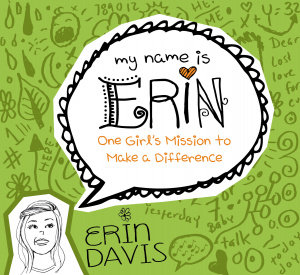 Erin One Girls Mission To Make A Differe
