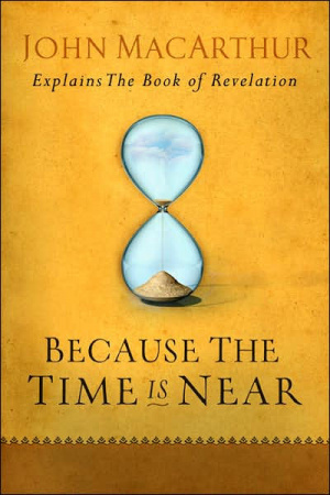 Revelation: Because The Time Is Near