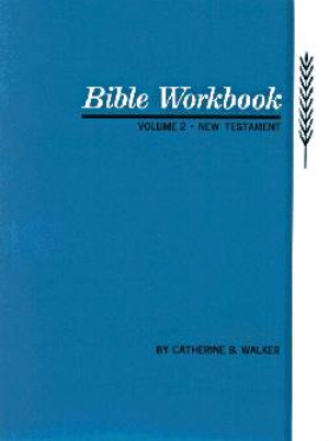 Bible Workbook : V. 2. New Testament