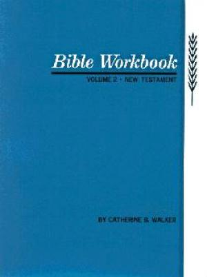 Bible Workbook : V. 2. New Testament