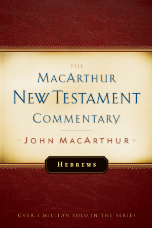 Hebrews : MacArthur New Testament Commentary