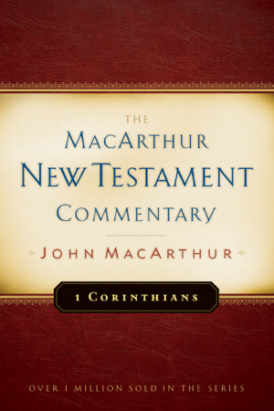 1 Corinthians : Macarthur New Testament Commentary