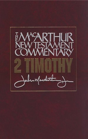 2 Timothy : MacArthur New Testament Commentary