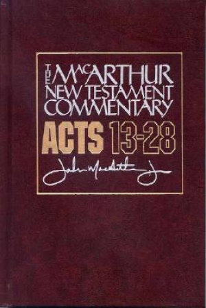Acts Chapters 13 - 28 : MacArthur New Testament Commentary