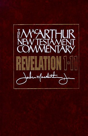 Revelation 1-11: MacArthur New Testament Commentary