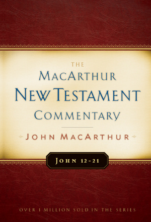 John 12 - 21 : MacArthur New Testament Commentary