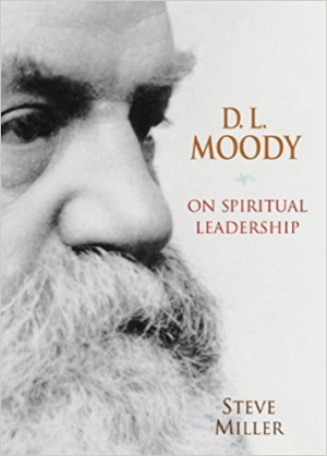 D. L. Moody on Spiritual Leadership