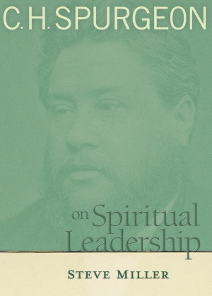 C.H. Spurgeon on Spiritual Leadership