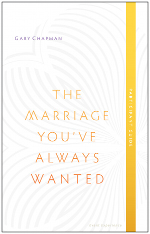 The Marriage You've Always Wanted, Participant Guide