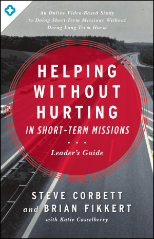 Helping Without Hurting in Short-Term Missions Participant's Guide