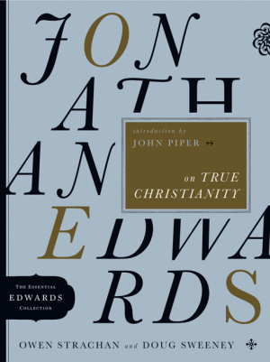 Jonathan Edwards On True Christianity 4