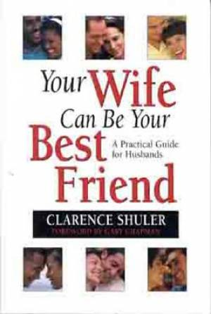 Your Wife Can Be Your Best Friend